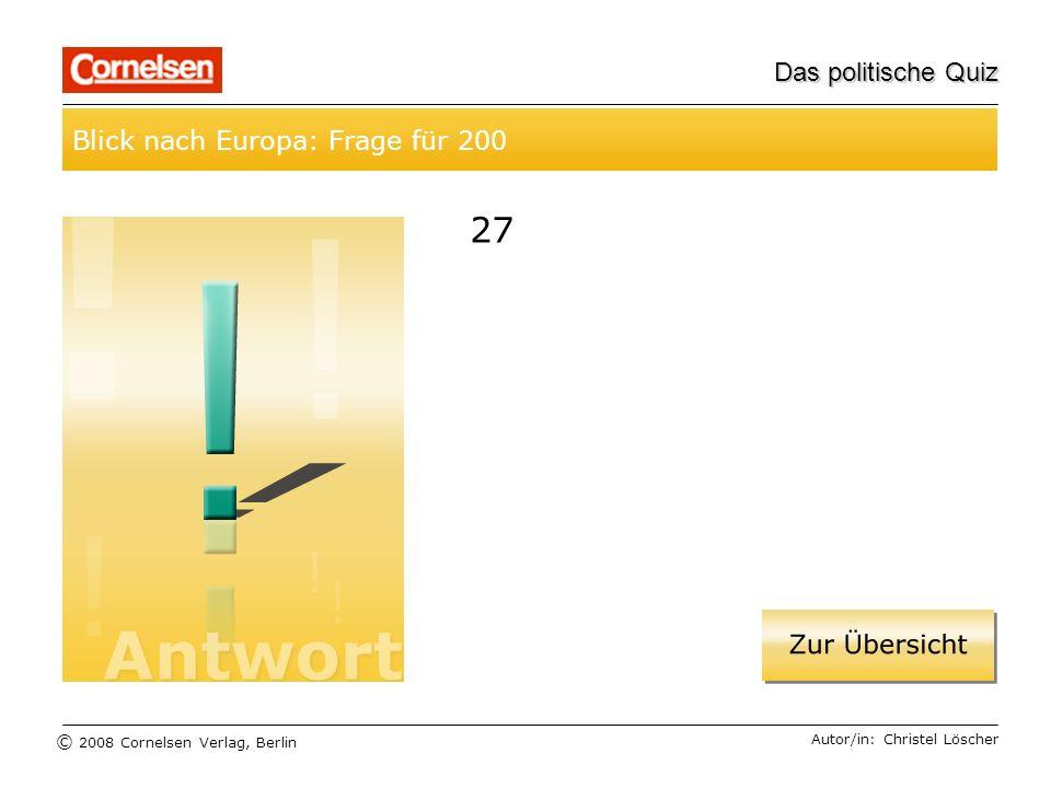 27 Blick nach Europa: Frage für 200 Das politische Quiz