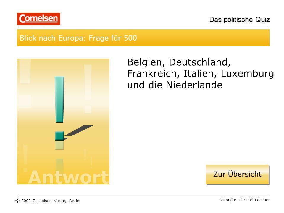 Das politische Quiz Blick nach Europa: Frage für 500. Belgien, Deutschland, Frankreich, Italien, Luxemburg und die Niederlande.