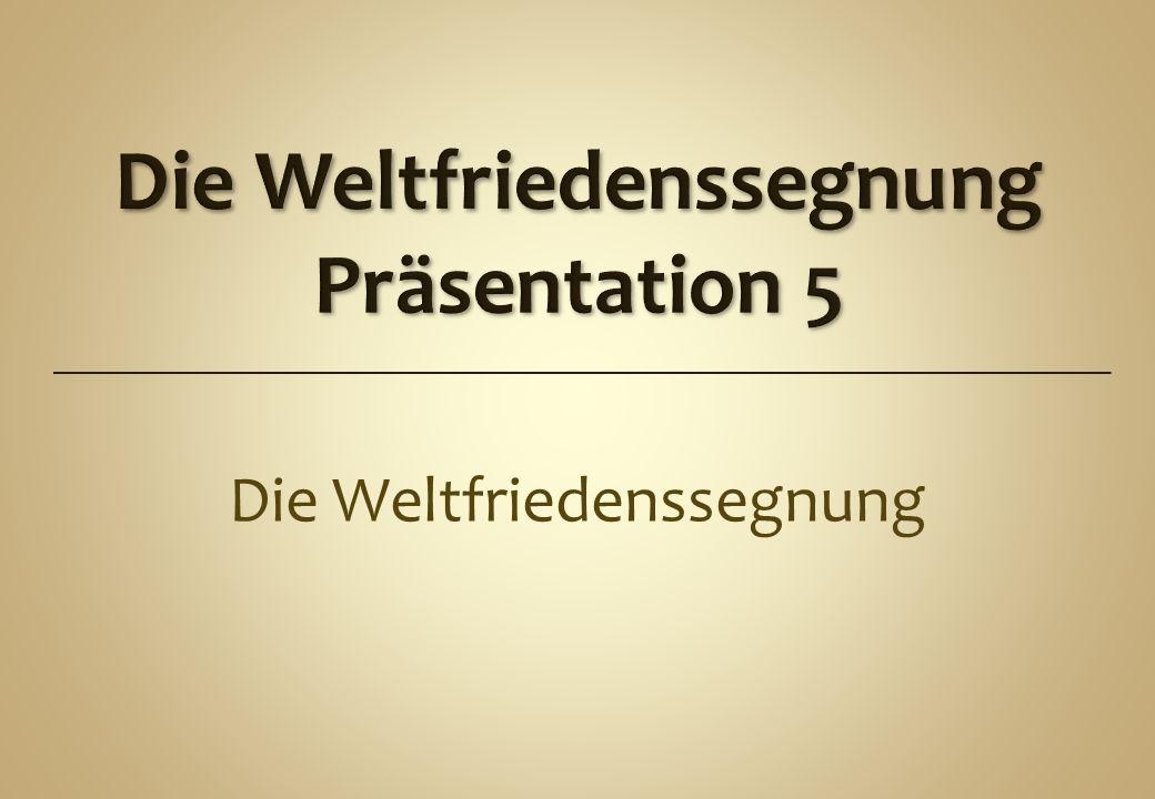 Die Weltfriedenssegnung Präsentation 5