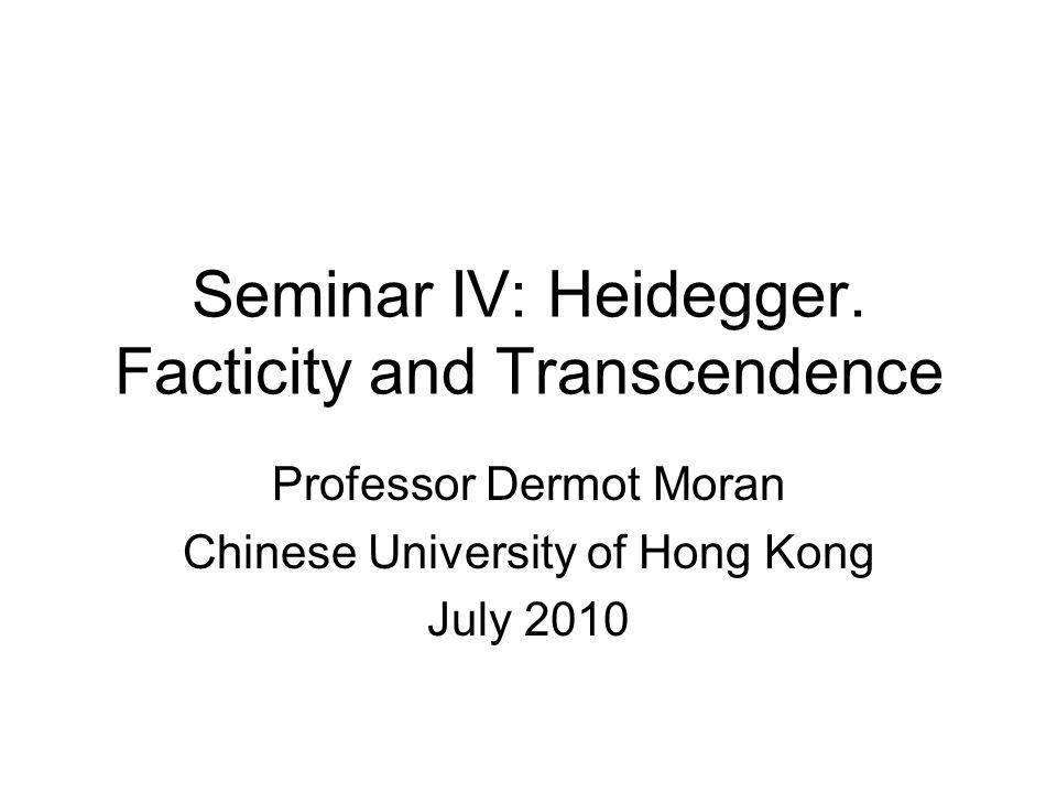 Seminar IV: Heidegger. Facticity and Transcendence