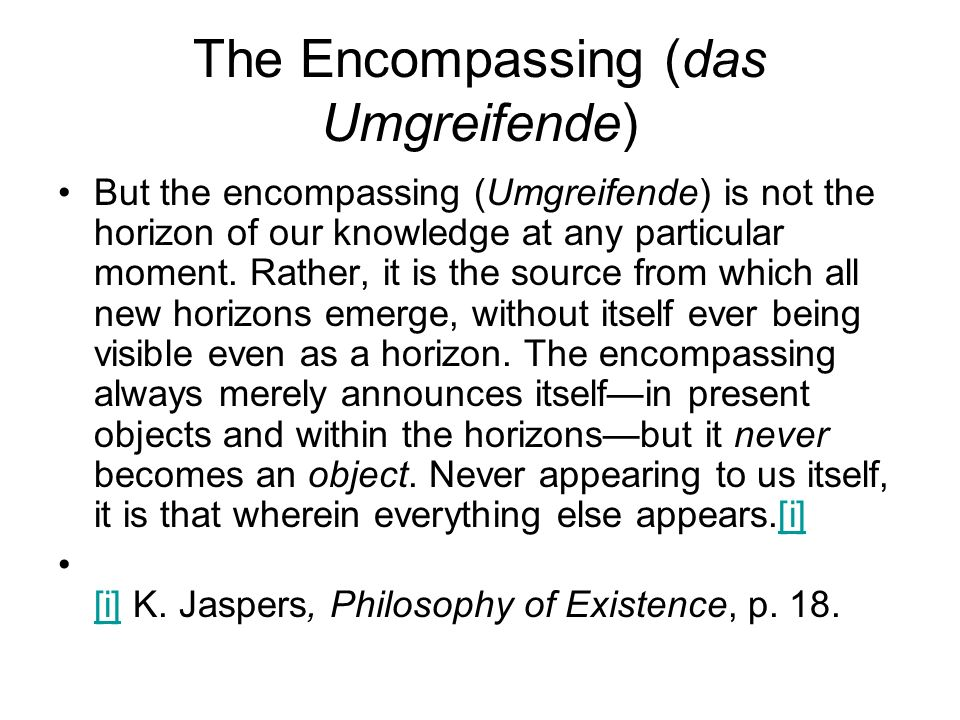 The Encompassing (das Umgreifende)