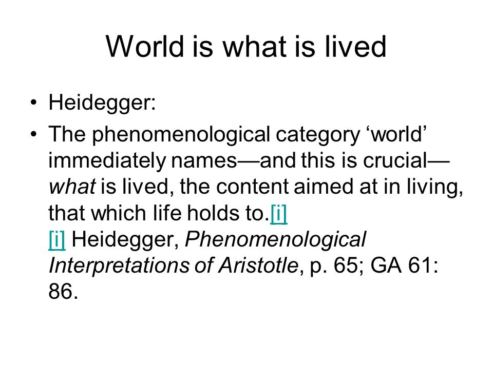 World is what is lived Heidegger:
