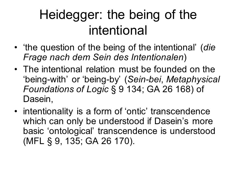 Heidegger: the being of the intentional
