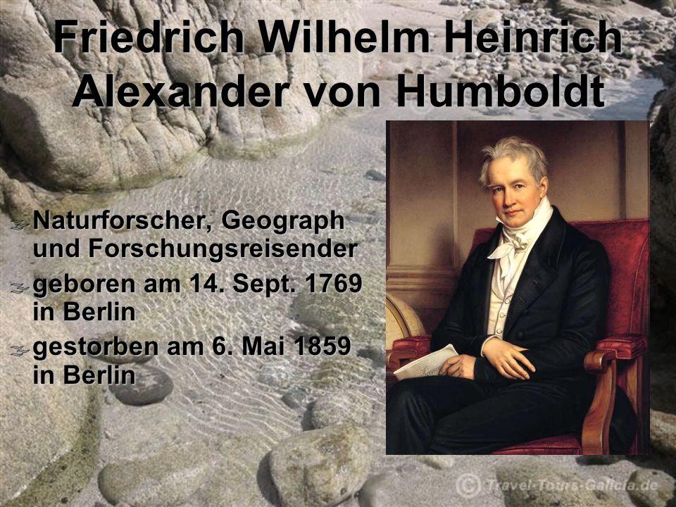 Friedrich Wilhelm Heinrich Alexander von Humboldt