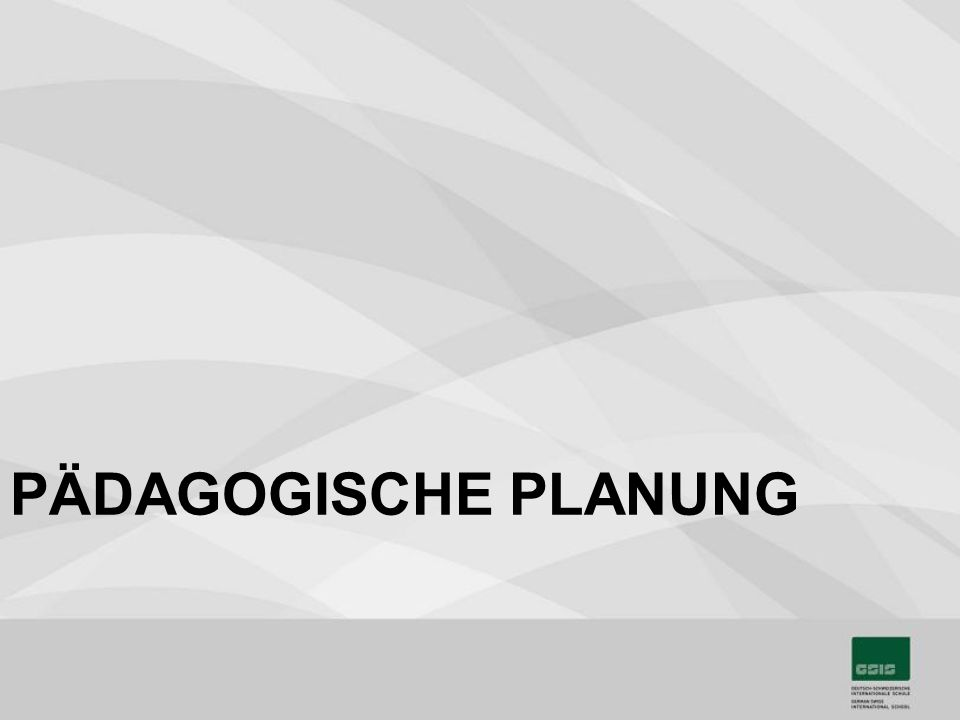 PÄDAGOGISCHE PLANUNG