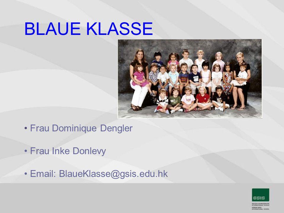 BLAUE KLASSE Frau Dominique Dengler Frau Inke Donlevy