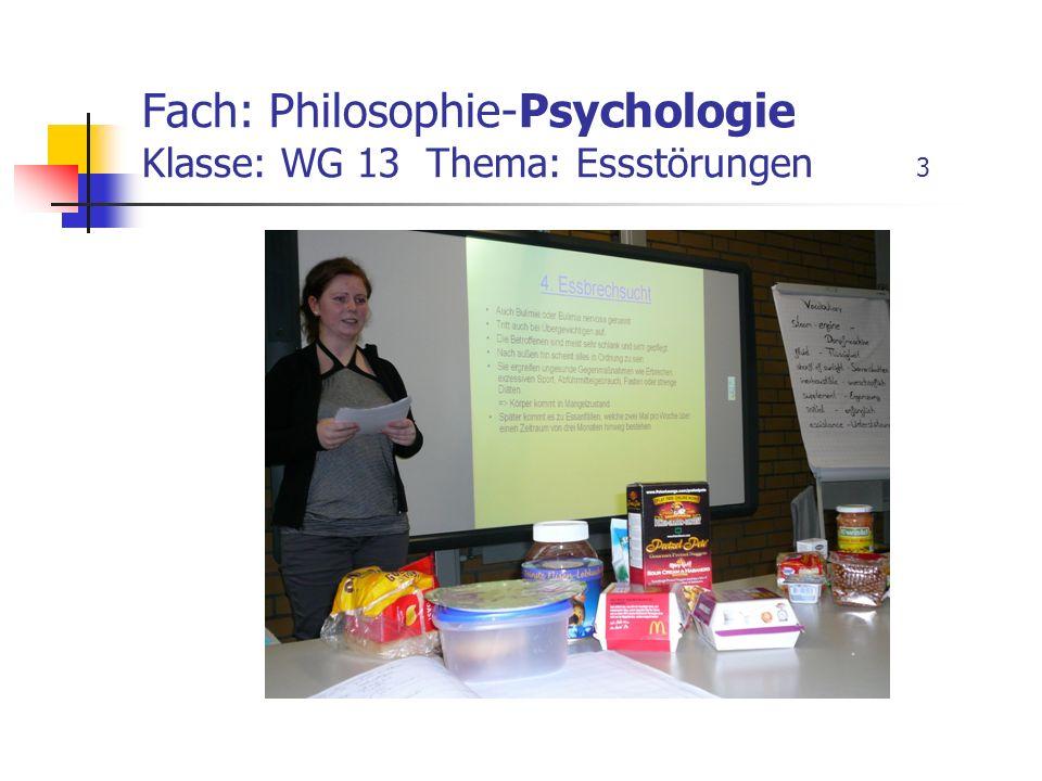 Fach: Philosophie-Psychologie Klasse: WG 13 Thema: Essstörungen 3