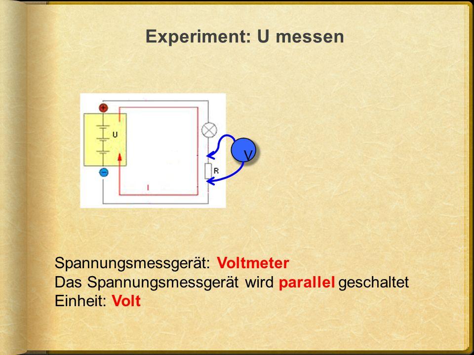 Experiment: U messen V Spannungsmessgerät: Voltmeter