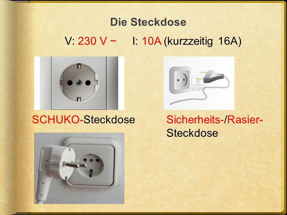 Die Steckdose V: 230 V ~ I: 10A (kurzzeitig 16A) SCHUKO-Steckdose Sicherheits-/Rasier-Steckdose