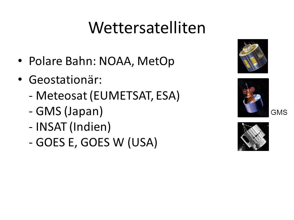 Wettersatelliten Polare Bahn: NOAA, MetOp