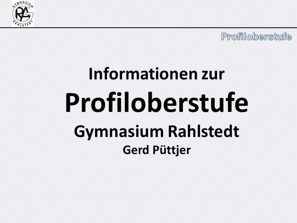 Informationen zur Profiloberstufe Gymnasium Rahlstedt Gerd Püttjer