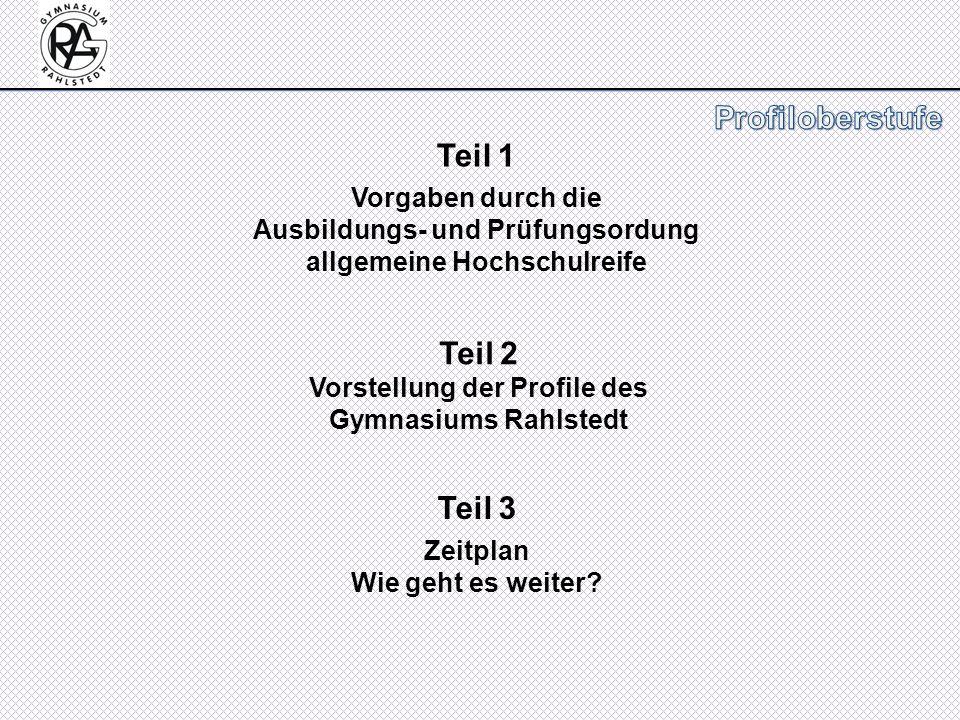 Teil 1 Teil 2 Vorstellung der Profile des Gymnasiums Rahlstedt Teil 3