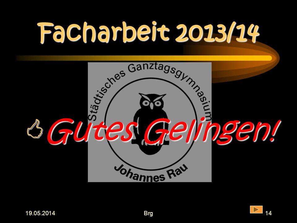 Facharbeit 2013/14 Gutes Gelingen! 31.03.2017 Brg 14