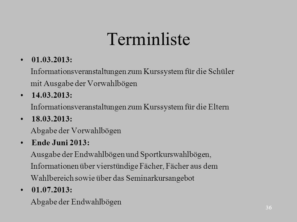 Terminliste 01.03.2013: Informationsveranstaltungen zum Kurssystem für die Schüler. mit Ausgabe der Vorwahlbögen.