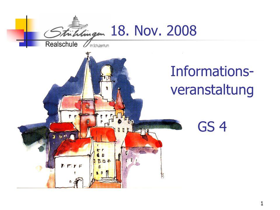 18. Nov. 2008 Informations- veranstaltung GS 4