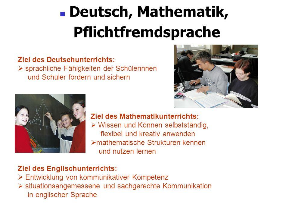 Deutsch, Mathematik, Pflichtfremdsprache