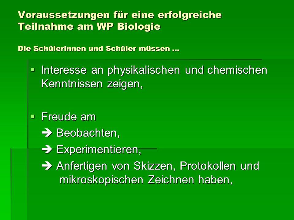 Interesse an physikalischen und chemischen Kenntnissen zeigen,