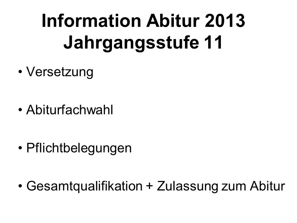 Information Abitur 2013 Jahrgangsstufe 11
