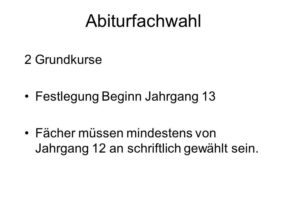 Abiturfachwahl 2 Grundkurse Festlegung Beginn Jahrgang 13