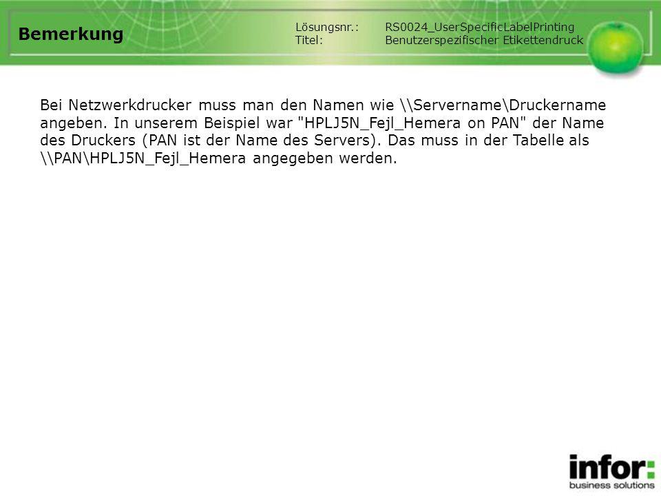 Bemerkung Lösungsnr.: RS0024_UserSpecificLabelPrinting. Titel: Benutzerspezifischer Etikettendruck.