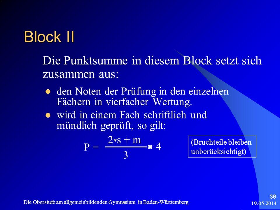 Block II Die Punktsumme in diesem Block setzt sich zusammen aus: