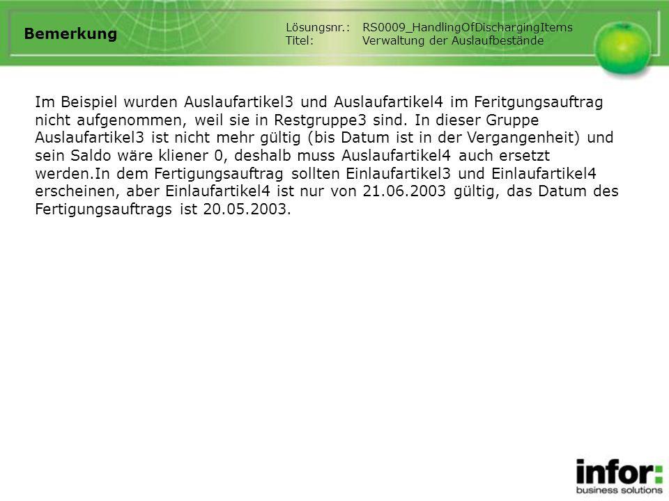 Bemerkung Lösungsnr.: RS0009_HandlingOfDischargingItems. Titel: Verwaltung der Auslaufbestände.