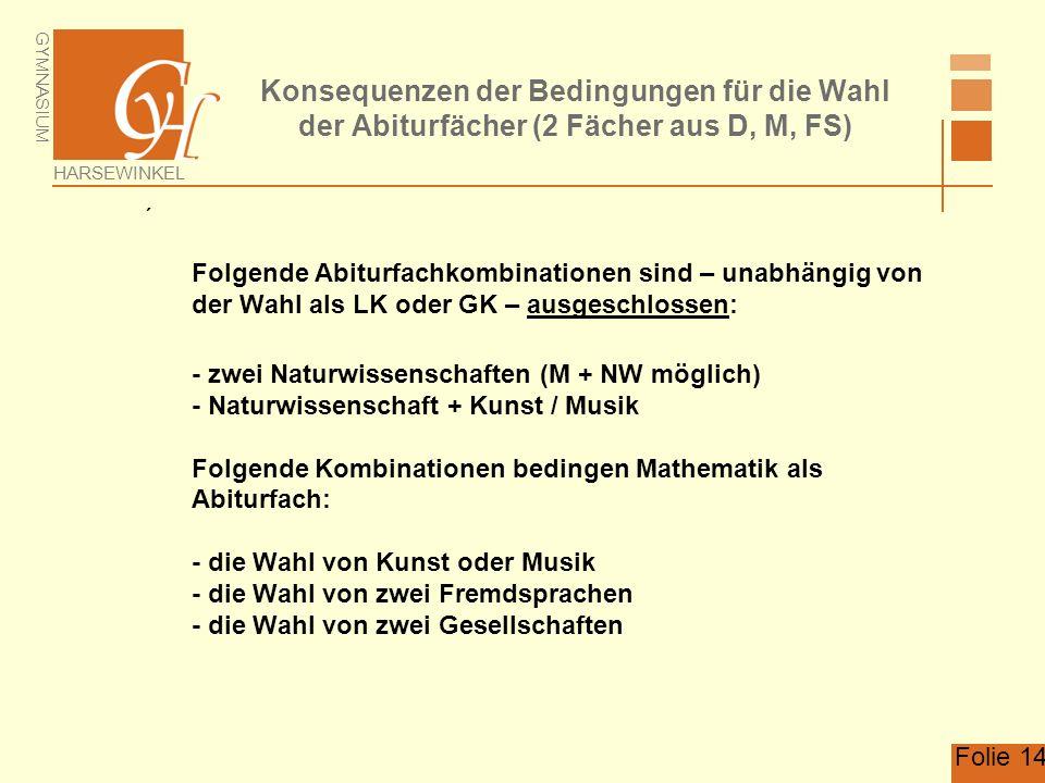 Konsequenzen der Bedingungen für die Wahl der Abiturfächer (2 Fächer aus D, M, FS)