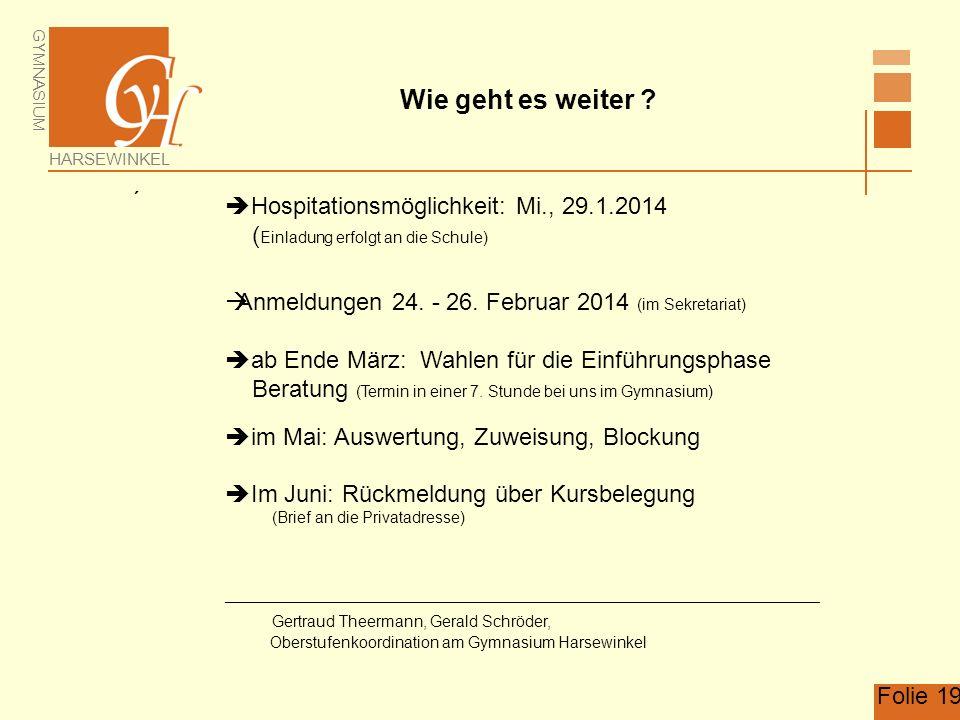 Wie geht es weiter Hospitationsmöglichkeit: Mi., 29.1.2014
