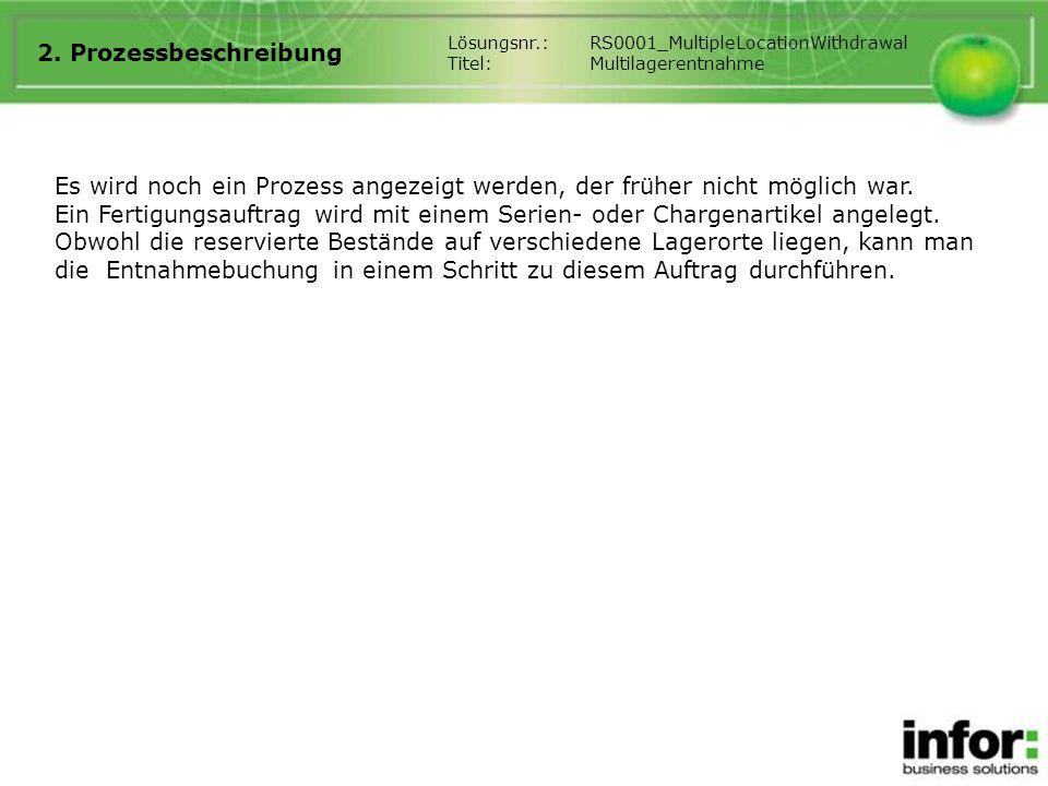 2. Prozessbeschreibung Lösungsnr.: RS0001_MultipleLocationWithdrawal. Titel: Multilagerentnahme.