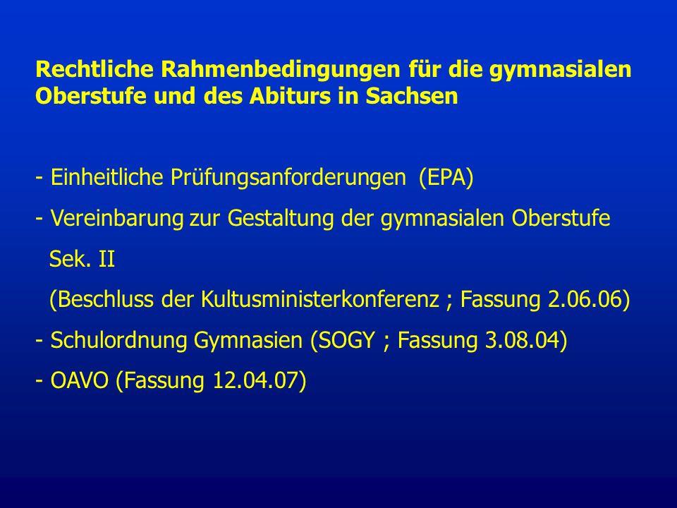 Rechtliche Rahmenbedingungen für die gymnasialen Oberstufe und des Abiturs in Sachsen
