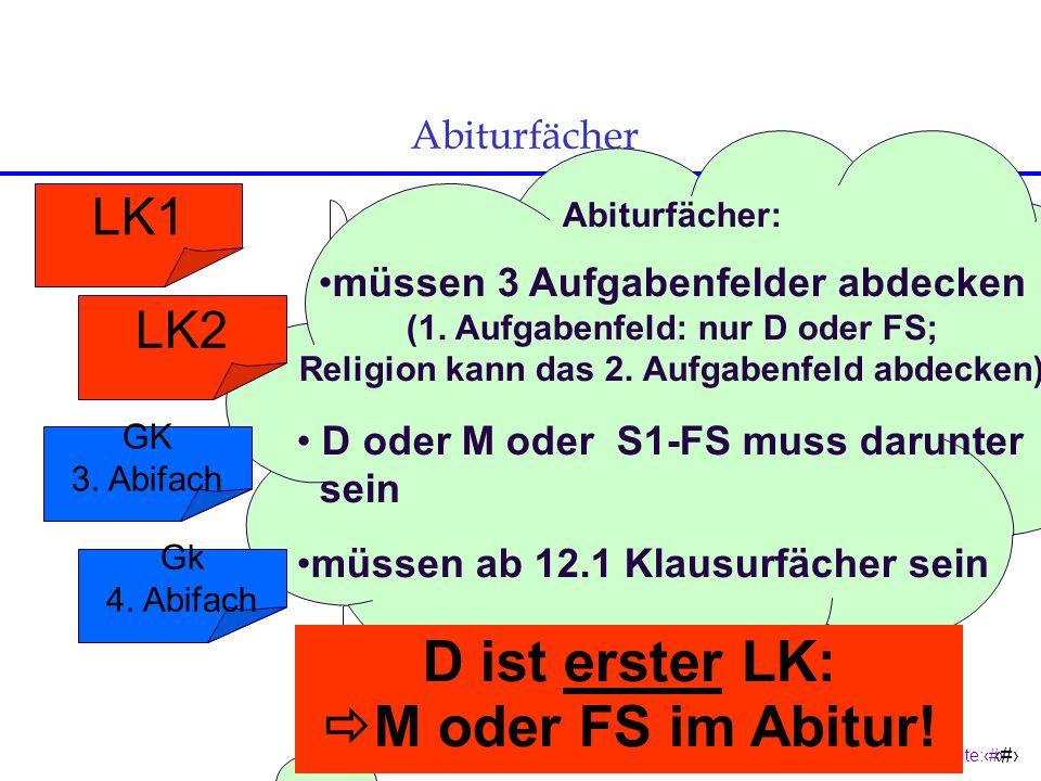 D ist erster LK: M oder FS im Abitur!