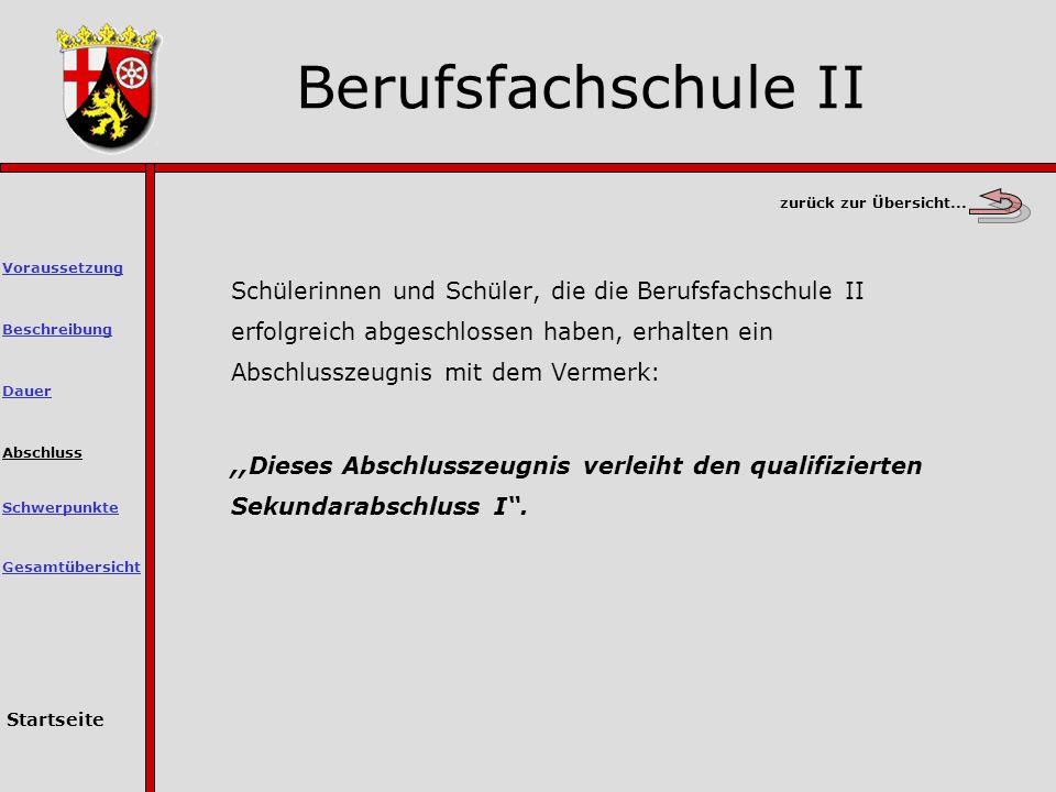 Berufsfachschule II zurück zur Übersicht... Voraussetzung.
