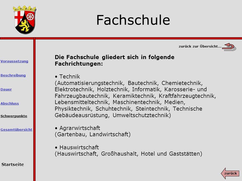 Fachschule Die Fachschule gliedert sich in folgende Fachrichtungen: