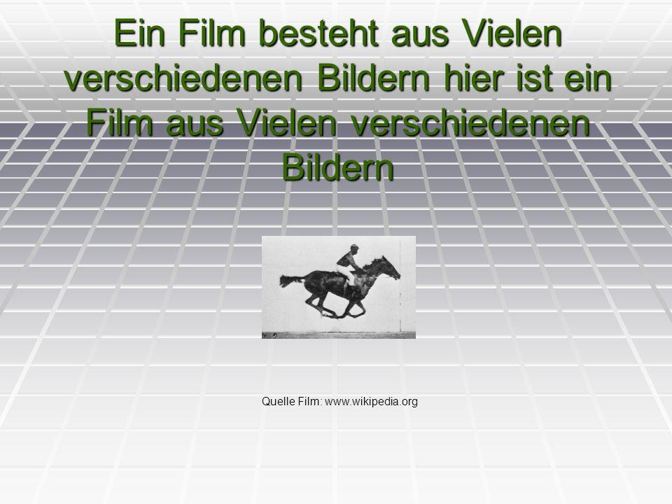 Ein Film besteht aus Vielen verschiedenen Bildern hier ist ein Film aus Vielen verschiedenen Bildern