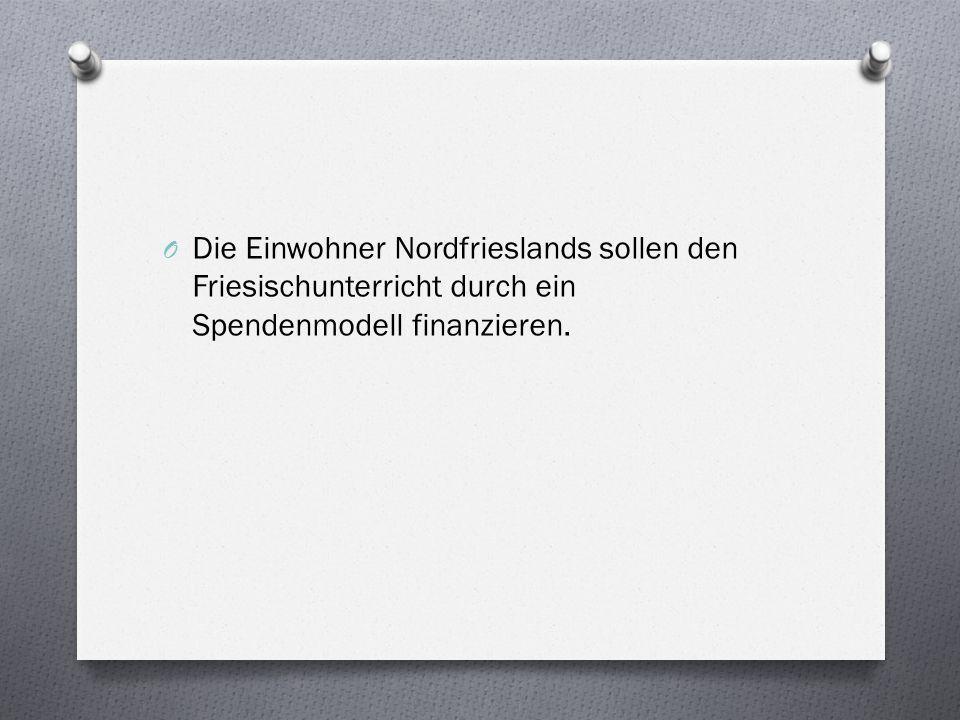 Die Einwohner Nordfrieslands sollen den Friesischunterricht durch ein Spendenmodell finanzieren.