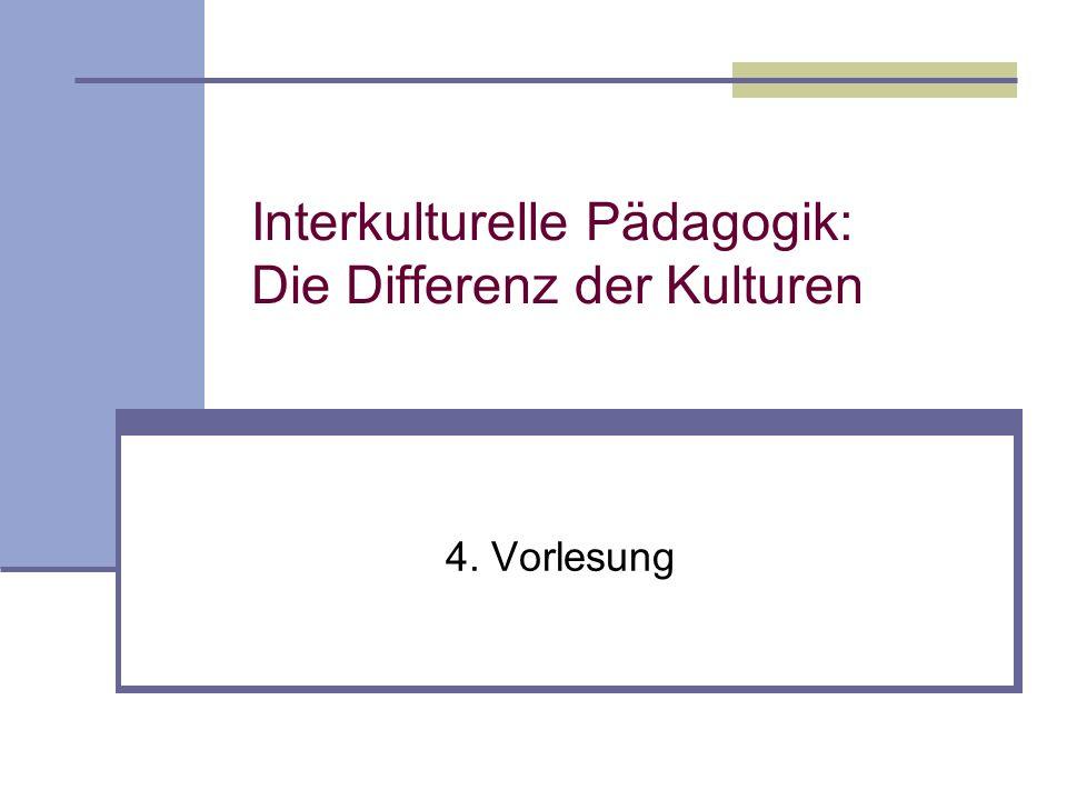 Interkulturelle Pädagogik: Die Differenz der Kulturen