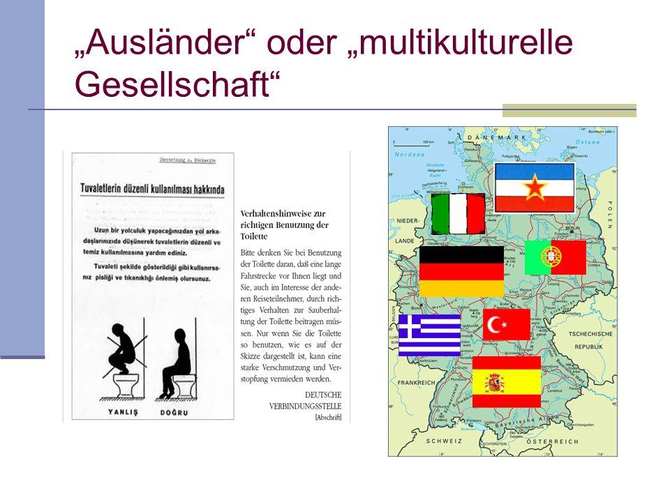 """Ausländer oder ""multikulturelle Gesellschaft"