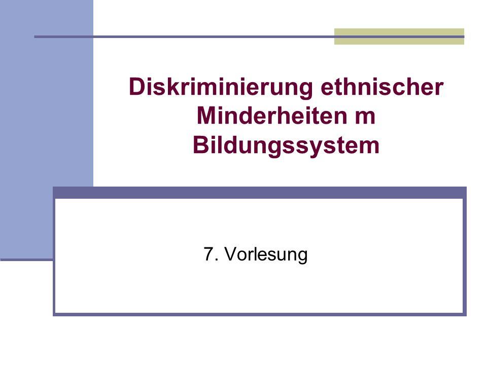 Diskriminierung ethnischer Minderheiten m Bildungssystem