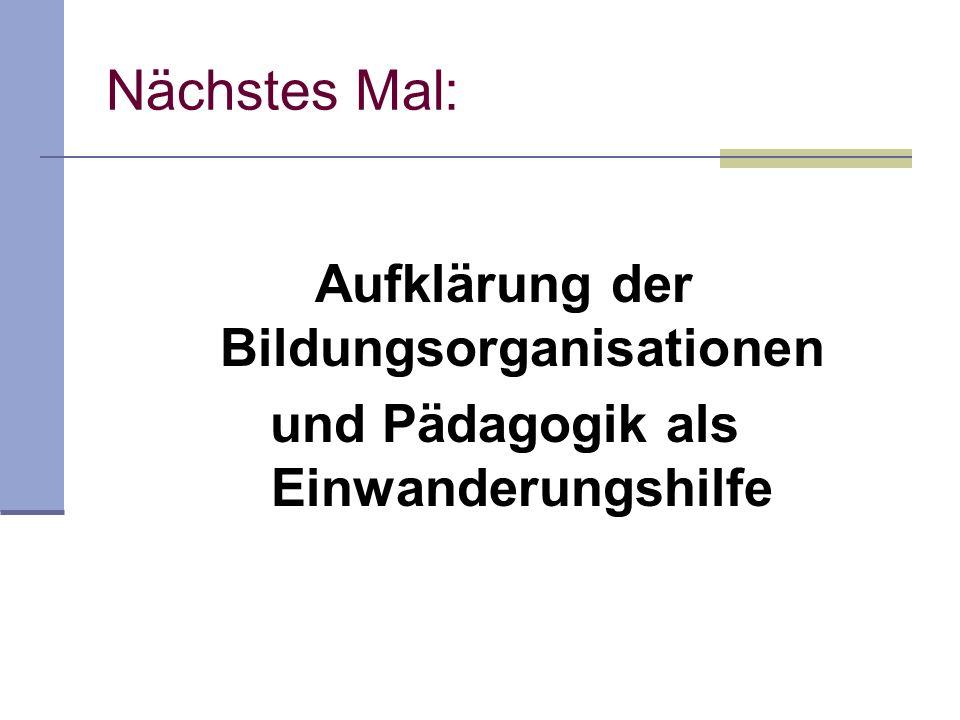 Nächstes Mal: Aufklärung der Bildungsorganisationen