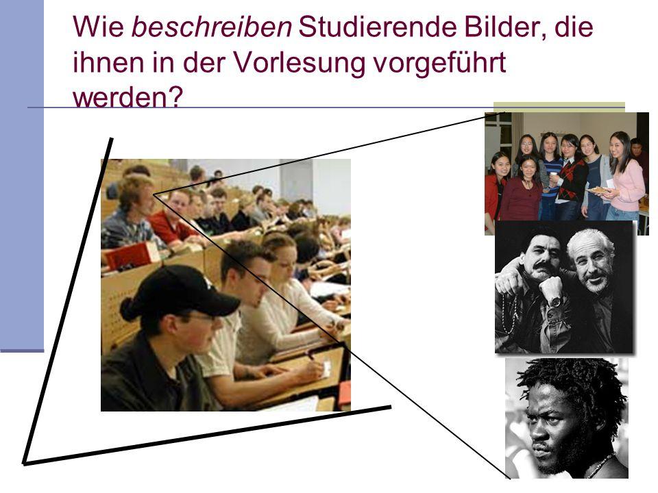 Wie beschreiben Studierende Bilder, die ihnen in der Vorlesung vorgeführt werden