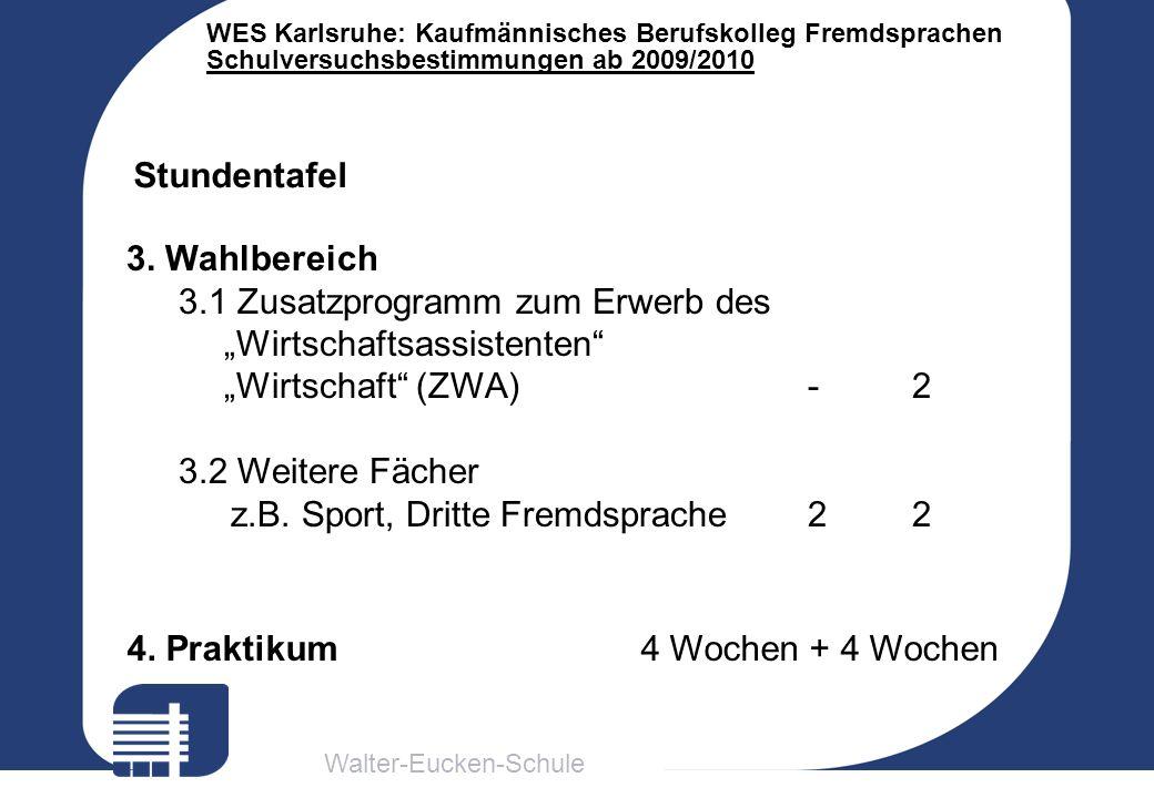 """Stundentafel 3. Wahlbereich. 3.1 Zusatzprogramm zum Erwerb des. """"Wirtschaftsassistenten """"Wirtschaft (ZWA) - 2."""