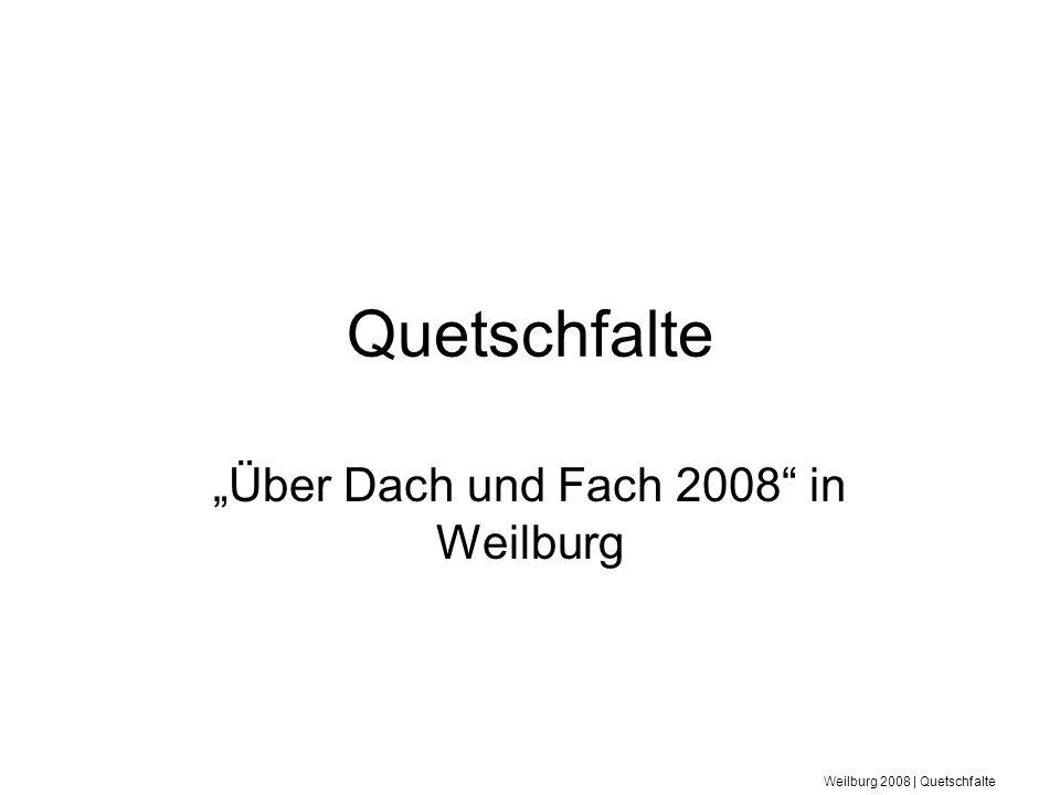 """""""Über Dach und Fach 2008 in Weilburg"""