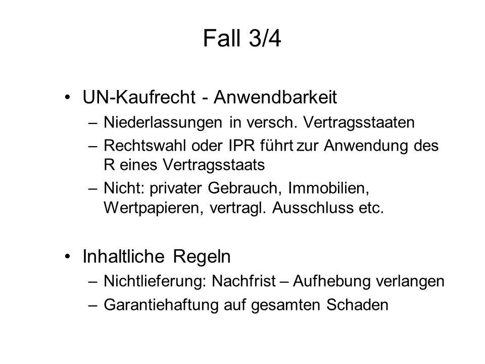 Fall 3/4 UN-Kaufrecht - Anwendbarkeit Inhaltliche Regeln