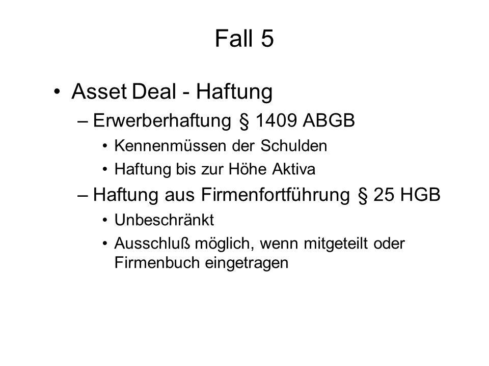 Fall 5 Asset Deal - Haftung Erwerberhaftung § 1409 ABGB