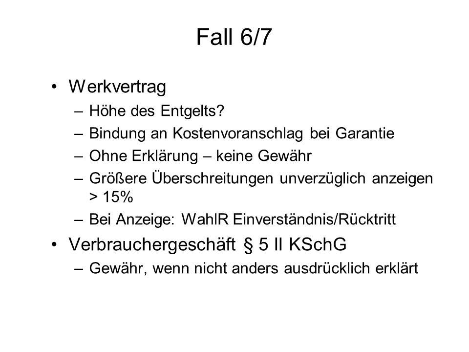 Fall 6/7 Werkvertrag Verbrauchergeschäft § 5 II KSchG