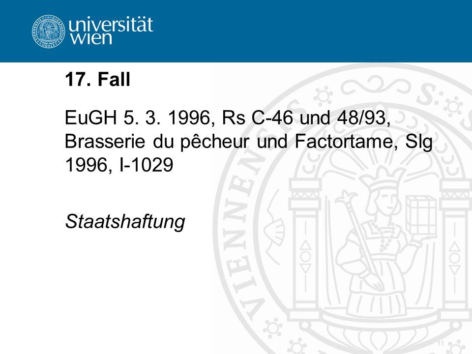 17. Fall EuGH 5. 3. 1996, Rs C-46 und 48/93, Brasserie du pêcheur und Factortame, Slg 1996, I-1029.