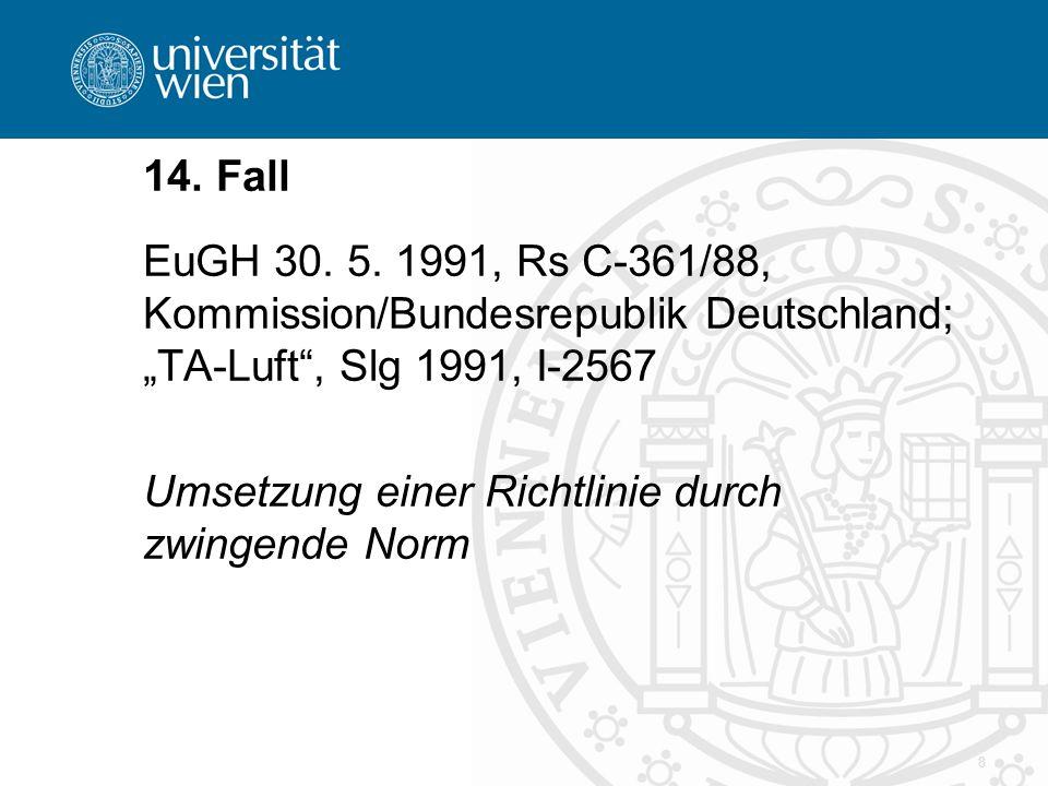 """14. Fall EuGH 30. 5. 1991, Rs C-361/88, Kommission/Bundesrepublik Deutschland; """"TA-Luft , Slg 1991, I-2567."""