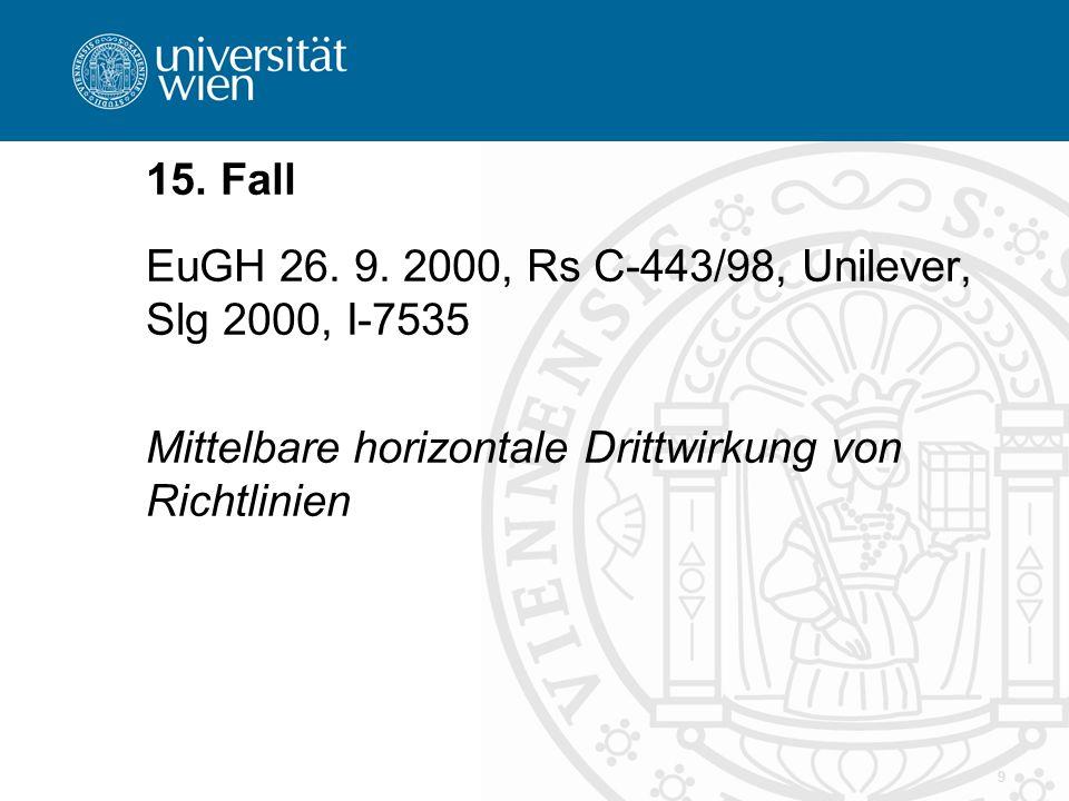 15. Fall EuGH 26. 9. 2000, Rs C-443/98, Unilever, Slg 2000, I-7535.
