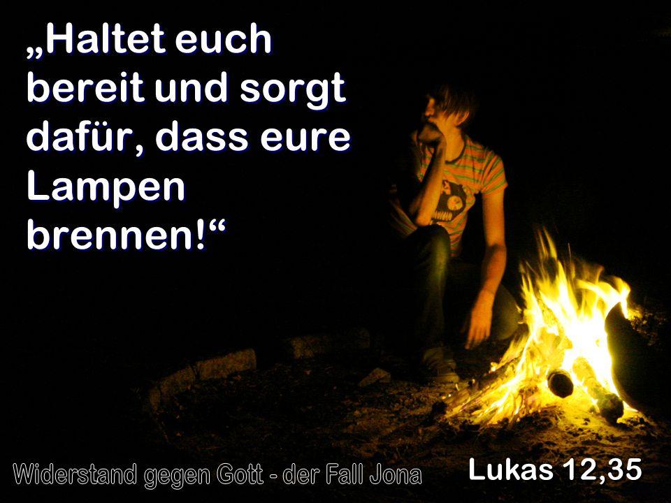 """""""Haltet euch bereit und sorgt dafür, dass eure Lampen brennen!"""