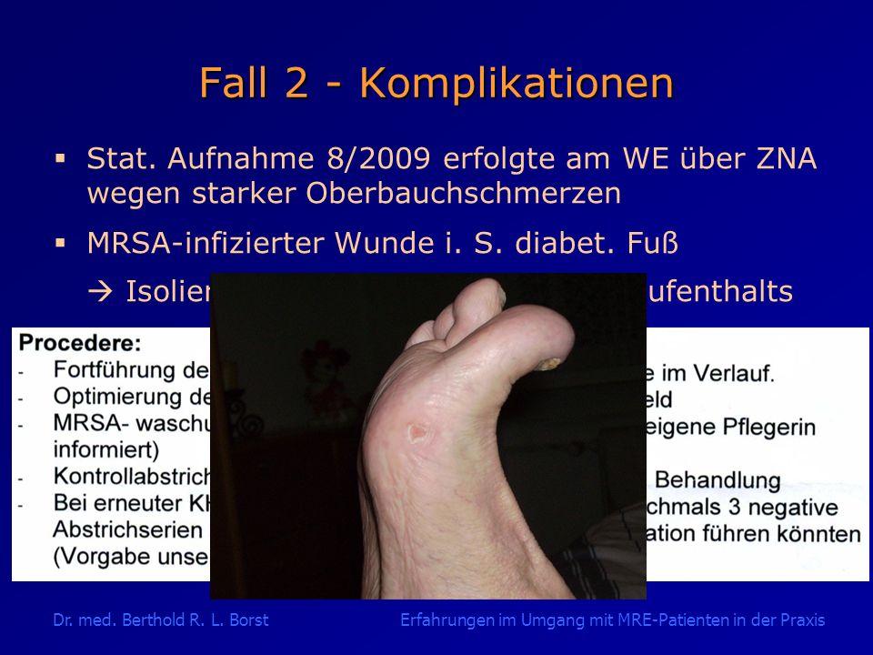 Fall 2 - Komplikationen Stat. Aufnahme 8/2009 erfolgte am WE über ZNA wegen starker Oberbauchschmerzen.